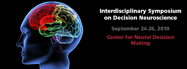 Symposium on Decision Neuroscience - 2010